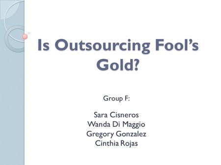 Is Outsourcing Fool's Gold?