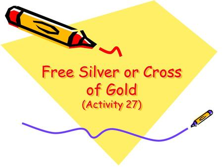 Free Silver or Cross of Gold (Activity 27). Mystery From 1870 to 1900, prices for goods and services purchased by American consumers generally declined.