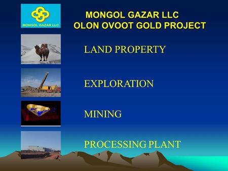 MONGOL GAZAR LLC OLON OVOOT GOLD PROJECT