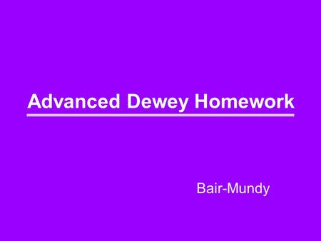 Advanced Dewey Homework
