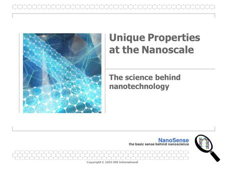 Unique Properties at the Nanoscale