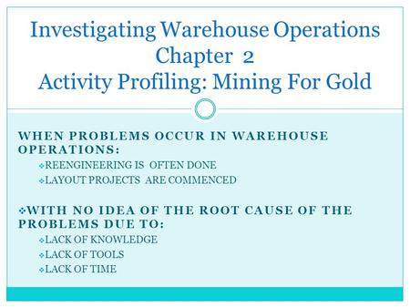 WHEN PROBLEMS OCCUR IN WAREHOUSE OPERATIONS: