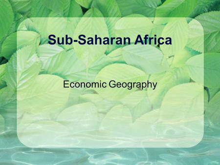 Sub-Saharan Africa Economic Geography.