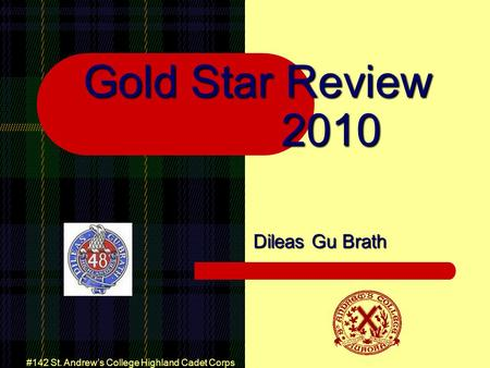 #142 St. Andrews College Highland Cadet Corps Gold Star Review 2010 Dileas Gu Brath.