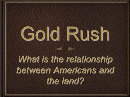 What is the relationship between Americans and the land?