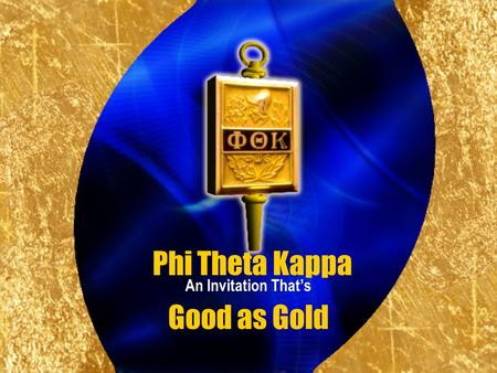 Good as Gold An Invitation Thats Phi Theta Kappa.
