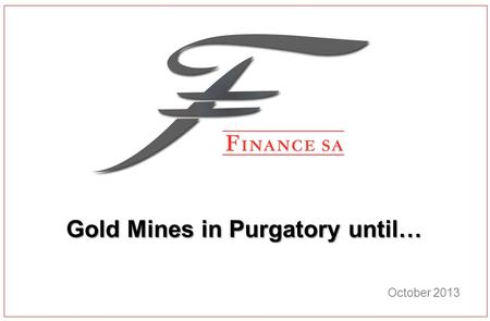 Gold Mines in Purgatory until…