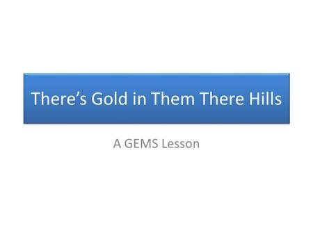 Theres Gold in Them There Hills A GEMS Lesson. A tour of Mars surface