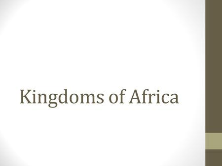 Kingdoms of Africa.