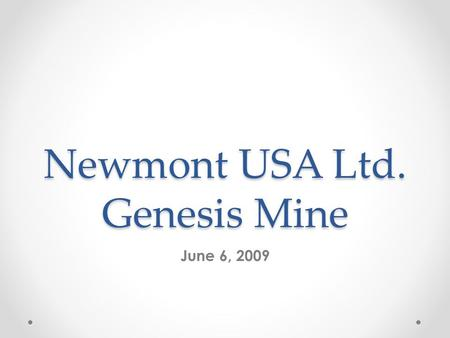 Newmont USA Ltd. Genesis Mine June 6, 2009. What are the Potential Hazards? Flatbed Truck Collecting drill cuttings Three Bench Drills Operating Service.