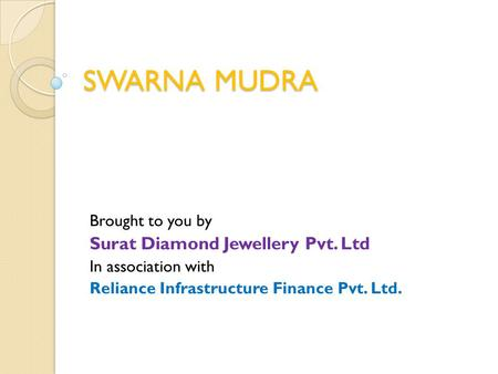 SWARNA MUDRA Surat Diamond Jewellery Pvt. Ltd Brought to you by