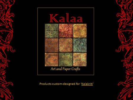Products custom-designed for Kalakriti. Decorative Sheets.