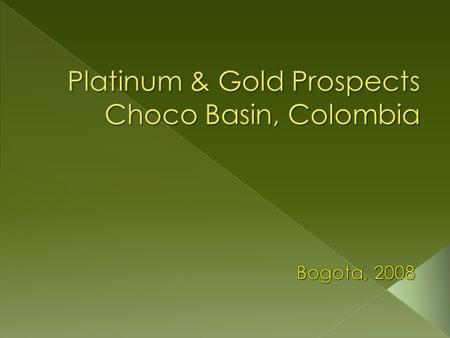 The Choco province is located at West of Colombia, in Pacific Ocean Coast. The area of interest is located approximately 400km NW of Bogota, capital of.