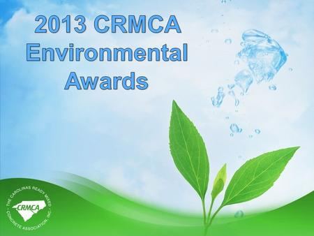 The Awards Environmental Improvement (EIA) –Most Improved plant awarded by Category –Awarded to those plants that make considerable environmental improvement.