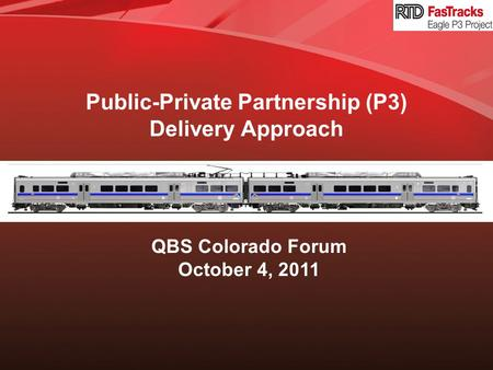 Public-Private Partnership (P3) Delivery Approach
