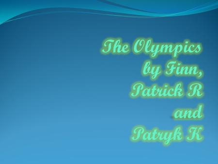The Olympics by Finn, Patrick R and Patryk K