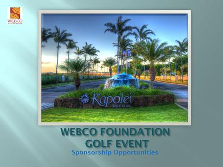 WEBCO FOUNDATION GOLF EVENT Sponsorship Opportunities.