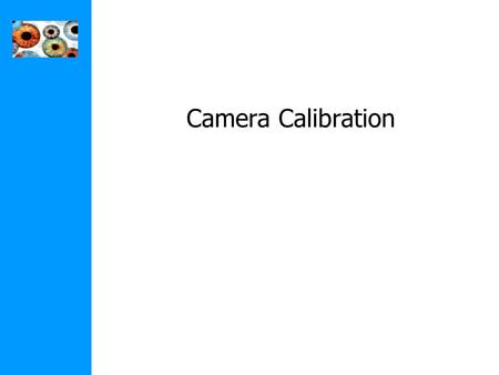 Camera Calibration.