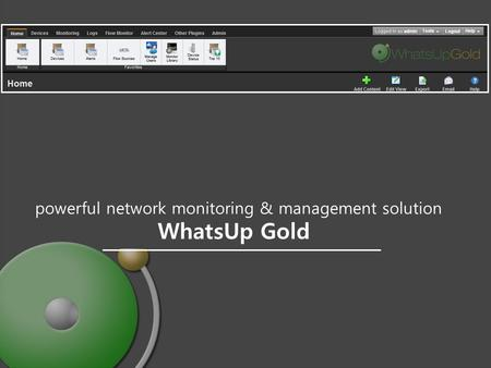 WhatsUp Gold powerful network monitoring & management solution.