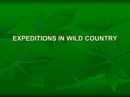 EXPEDITIONS IN WILD COUNTRY. REGULATIONS FOR DUKE OF EDINBURGHS AWARD BROXBOURNE SCHOOL EXPEDITIONS BY FOOT REGULATIONS FOR DUKE OF EDINBURGHS AWARD BROXBOURNE.