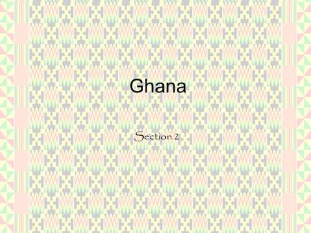 Ghana Section 2.