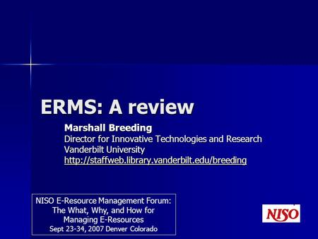 ERMS: A review Marshall Breeding Director for Innovative Technologies and Research Vanderbilt University