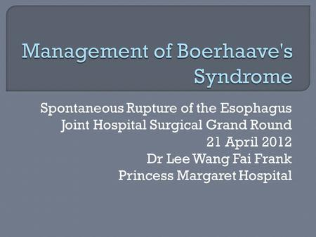 Management of Boerhaave's Syndrome