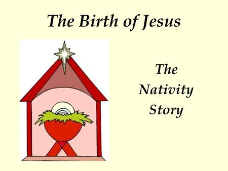 The Birth of Jesus The Nativity Story.