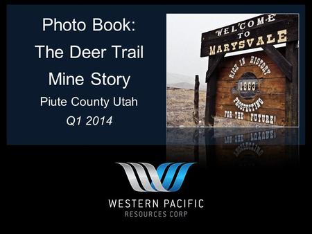 Photo Book: The Deer Trail Mine Story Piute County Utah Q1 2014.
