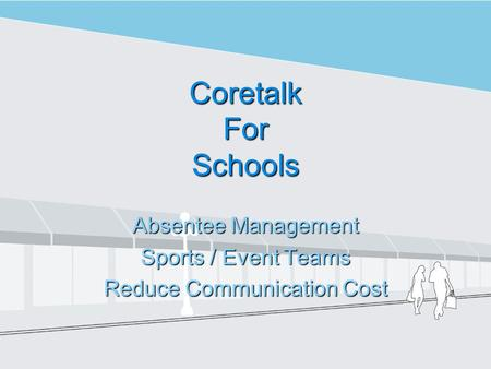 Coretalk For Schools Absentee Management Sports / Event Teams Reduce Communication Cost.