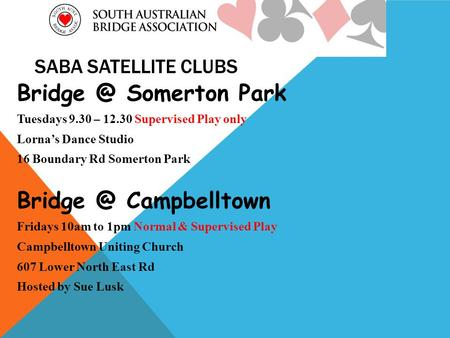 SABA SATELLITE CLUBS Somerton Park Tuesdays 9.30 – 12.30 Supervised Play only Lornas Dance Studio 16 Boundary Rd Somerton Park Campbelltown.