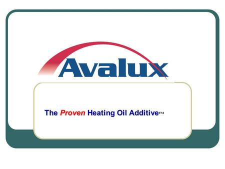 The Proven Heating Oil Additive The Proven Heating Oil Additive.