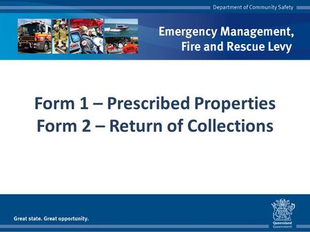 Form 1 – Prescribed Properties Form 2 – Return of Collections.