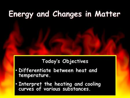 Energy and Changes in Matter