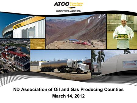ND Association of Oil and Gas Producing Counties March 14, 2012.