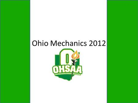 Ohio Mechanics 2012. Concussion Policy When a player is hurt an official must check with coach and/or Medical Professional regarding the type of injury.