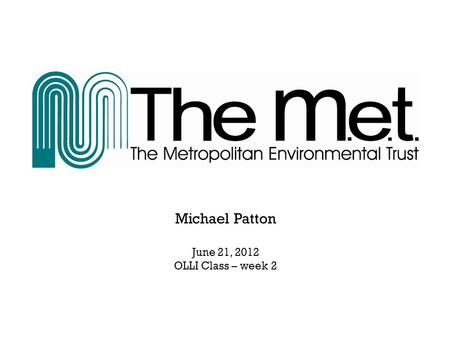 Michael Patton June 21, 2012 OLLI Class – week 2.