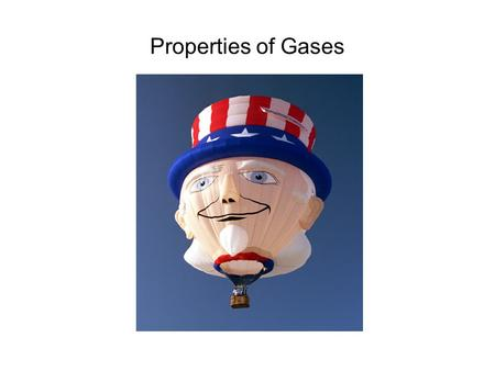 Properties of Gases. Gases have low densities: the density of air is ~ 0.0012 g/cm 3. Remember, that the density of water is ~ 1 g/cm 3. The low density.