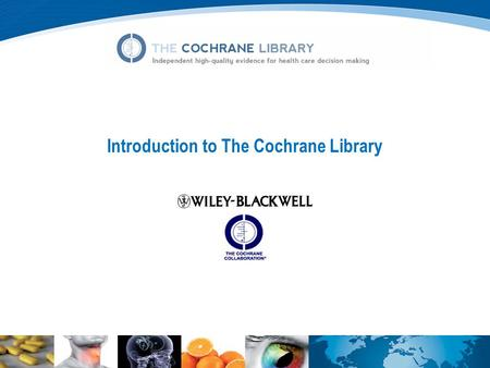 Introduction to The Cochrane Library