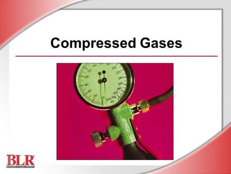 Compressed Gases Slide Show Notes