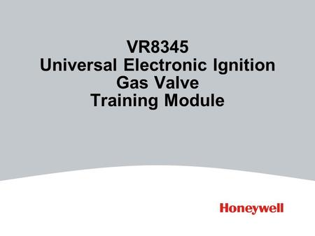 VR8345 Universal Electronic Ignition Gas Valve Training Module.