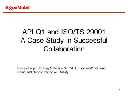 API Q1 and ISO/TS A Case Study in Successful Collaboration