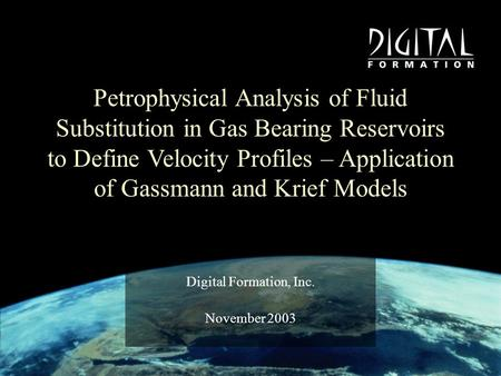 Petrophysical Analysis of Fluid Substitution in Gas Bearing Reservoirs to Define Velocity Profiles – Application of Gassmann and Krief Models Digital Formation,