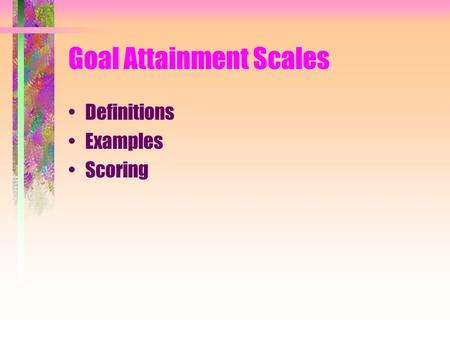Goal Attainment Scales Definitions Examples Scoring.