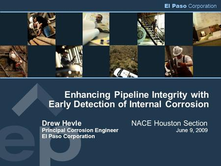 Drew Hevle. NACE Houston Section Principal Corrosion Engineer