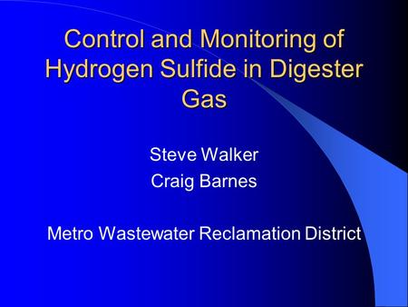 Control and Monitoring of Hydrogen Sulfide in Digester Gas