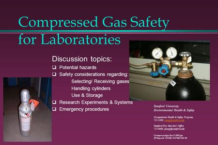 Compressed Gas Safety for Laboratories Stanford University Environmental Health & Safety Occupational Health & Safety Program, 725-3209,