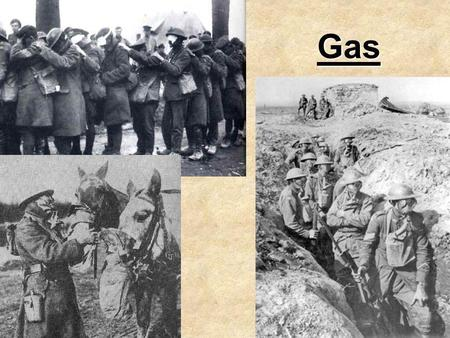 Gas. TASKS 1.Describe the effects of Chlorine & Phosgene gas 2.Describe the effects of mustard gas 3.What were the British gas masks like? 4.Imagine you.