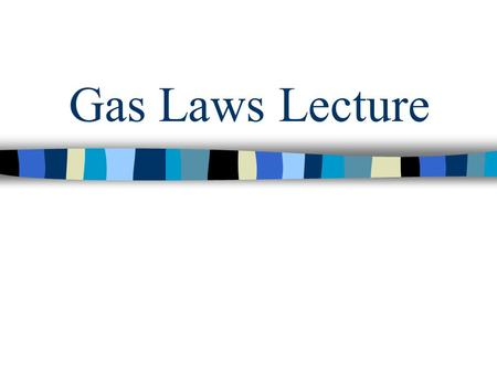 Gas Laws Lecture.