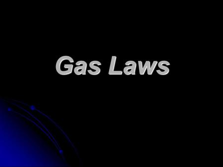Gas Laws. The 4 Gas Law Variables 1. Volume (V) 2. Temperature (T) 3. Pressure (P) 4. Amount of Gas (n)